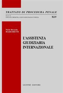 Libro L' assistenza giudiziaria internazionale M. Riccarda Marchetti