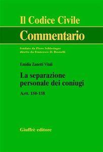 Libro La separazione personale dei coniugi. Artt. 150-158 Emidia Zanetti Vitali