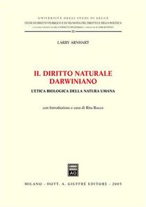 Libro Il diritto naturale darwiniano. L'etica biologica della natura umana Larry Arnhart
