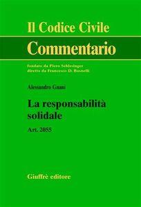 Libro La responsabilità solidale. Art. 2055 Alessandro Gnani