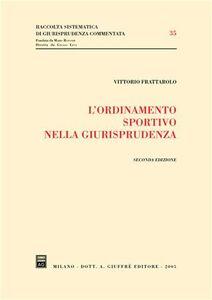Libro L' ordinamento sportivo nella giurisprudenza Vittorio Frattarolo
