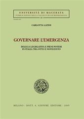 Governare l'emergenza. Delega legislativa e pieni poteri in Italia tra Otto e Novecento