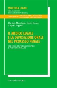 Il medico legale e la deposizione orale nel processo penale. Strumenti per ragionare e per comunicare