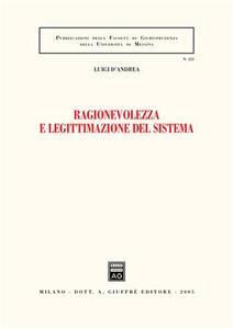 Ragionevolezza e legittimazione del sistema - Luigi D'Andrea - copertina