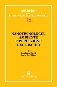 Nanotecnologie, ambiente e percezione del rischio - Luciano Butti,Luca De Biase - copertina