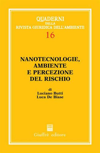 Libro Nanotecnologie, ambiente e percezione del rischio Luciano Butti , Luca De Biase