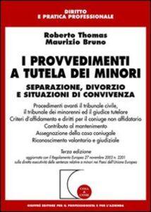 Libro I provvedimenti a tutela dei minori. Separazione, divorzio e situazioni di convivenza Roberto Thomas , Maurizio Bruno