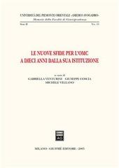 Le nuove sfide per l'OMC a dieci anni dalla sua istituzione. Atti del Convegno (Alessandria, 8 ottobre 2004)