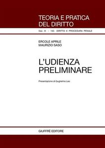 Foto Cover di L' udienza preliminare, Libro di Ercole Aprile,Maurizio Saso, edito da Giuffrè