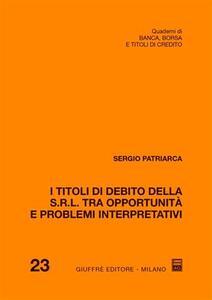 I titoli di debito della S.r.l. tra opportunità e problemi interpretativi
