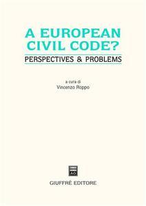 European civil code? Perspectives & problems. Atti del Convegno (Genova, 28 maggio 2004) (A)