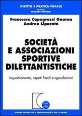 Società e associazioni sportive dilettantistiche. Inquadramento, aspetti fiscali e agevolazioni
