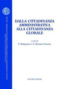 Foto Cover di Dalla cittadinanza amministrativa alla cittadinanza globale. Atti del Convegno (Reggio Calabria, 30-31 ottobre 2003), Libro di  edito da Giuffrè