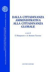 Dalla cittadinanza amministrativa alla cittadinanza globale. Atti del Convegno (Reggio Calabria, 30-31 ottobre 2003)