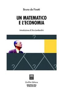 Libro Un matematico e l'economia Bruno De Finetti
