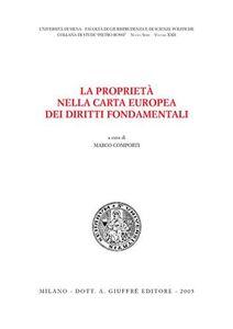 Libro La proprietà nella Carta europea dei diritti fondamentali. Atti del Convegno di studi (Siena, 18-19 ottobre 2002)