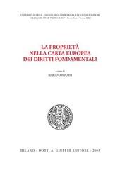 La proprietà nella Carta europea dei diritti fondamentali. Atti del Convegno di studi (Siena, 18-19 ottobre 2002)