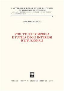 Libro Strutture d'impresa e tutela degli interessi istituzionali Anna M. Fellegara