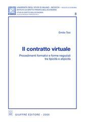 Il contratto virtuale. Procedimenti formativi e forme negoziali tra tipicità e atipicità