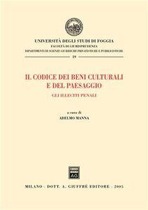 Foto Cover di Il codice dei beni culturali e del paesaggio. Gli illeciti penali, Libro di  edito da Giuffrè