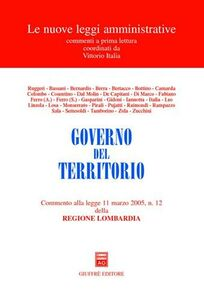Foto Cover di Governo del territorio. Commento alla Legge 11 marzo 2005, n. 12 della Regione Lombardia, Libro di  edito da Giuffrè