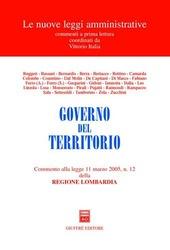 Governo del territorio. Commento alla Legge 11 marzo 2005, n. 12 della Regione Lombardia