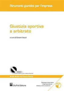 Libro Giustizia sportiva e arbitrato. Con CD-ROM