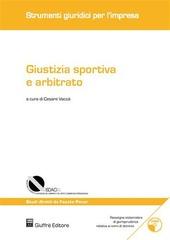Giustizia sportiva e arbitrato. Con CD-ROM