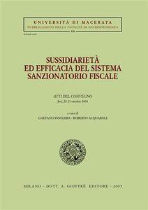 Libro Sussidiarietà ed efficacia del sistema sanzionatorio fiscale. Atti del Convegno (Jesi, 22-23 ottobre 2004)