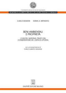 Libro Beni ambientali e proprietà. I casi del «National trust» e del «Conservatoire de l'espace littoral» Carlo Desideri , Emma A. Imparato