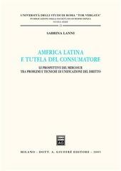 America latina e tutela del consumatore. Le prospettive del Mercosur tra problemi e tecniche di unificazione del diritto