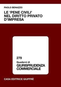 Foto Cover di Le «pene civili» nel diritto privato d'impresa, Libro di Paolo Benazzo, edito da Giuffrè