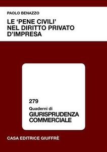 Libro Le «pene civili» nel diritto privato d'impresa Paolo Benazzo