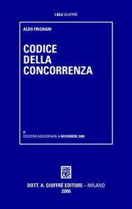 Libro Codice della concorrenza Aldo Frignani