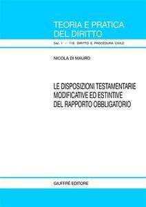Foto Cover di Disposizioni testamentarie modificative ed estintive del rapporto obbligatorio, Libro di Nicola Di Mauro, edito da Giuffrè