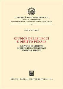 Libro Giudice delle leggi e diritto penale. Il diverso contributo delle Corti costituzionali italiana e tedesca Elio R. Belfiore