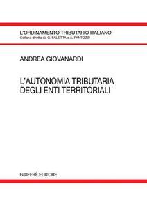L' autonomia tributaria degli enti territoriali - Andrea Giovanardi - copertina