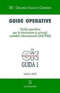 Libro Guide operative. Guida operativa per la transizione ai principi contabili internazionali (IAS/IFRS) (2005). Vol. 1