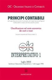 Principi contabili. Interpretativo. Vol. 1: Classificazione nel conto economico dei costi e ricavi.