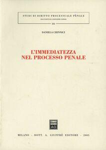 Libro L' immediatezza nel processo penale Daniela Chinnici