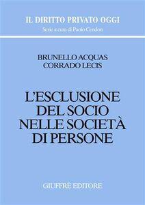 Foto Cover di L' esclusione del socio nelle società di persone, Libro di Brunello Acquas,Corrado Lecis, edito da Giuffrè