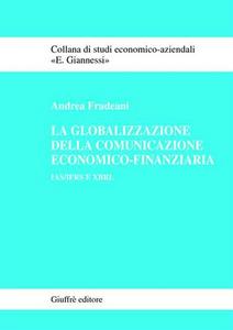 Libro La globalizzazione della comunicazione economico-finanziaria. IAS/IFRS e XBRL Andrea Fradeani