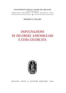 Libro Impugnazioni di delibere assembleari e cosa giudicata Stefano A. Villata