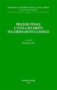 Foto Cover di Processo penale e tutela dei diritti nell'ordinamento canonico, Libro di  edito da Giuffrè
