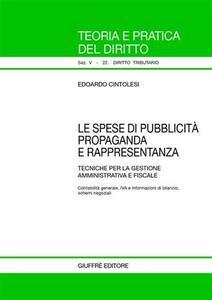 Le spese di pubblicità propaganda e rappresentanza. Tecniche per la gestione amministrativa e fiscale - Edoardo Cintolesi - copertina