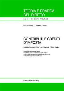 Libro Contributi e crediti d'imposta. Aspetti civilistici, penali e tributari Gianfranco Napolitano