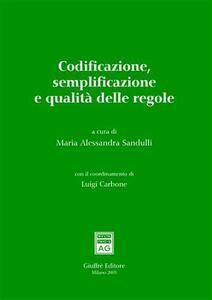 Codificazione, semplificazione e qualità delle regole. Atti del Convegno (Roma, 17-18 marzo 2005)