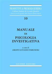 Manuale di psicologia investigativa