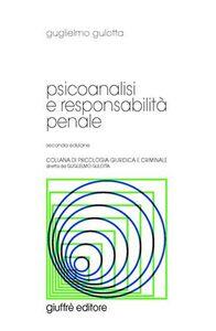 Foto Cover di Psicoanalisi e responsabilità penale, Libro di Guglielmo Gulotta, edito da Giuffrè