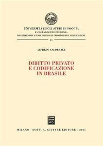 Foto Cover di Diritto privato e codificazione in Brasile, Libro di Alfredo Calderale, edito da Giuffrè